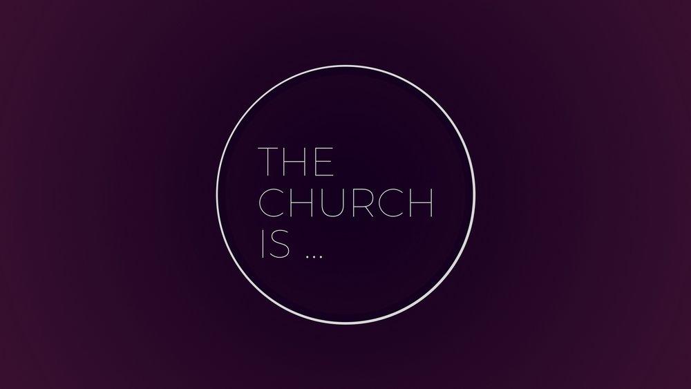 TheChurchIs....jpg