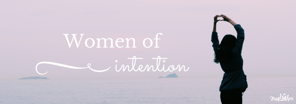 Women of Intention