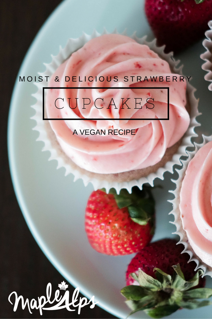 Moist, delicious, and easy vegan strawberry cupcakes! These are definitely a winner! #MapleAlps