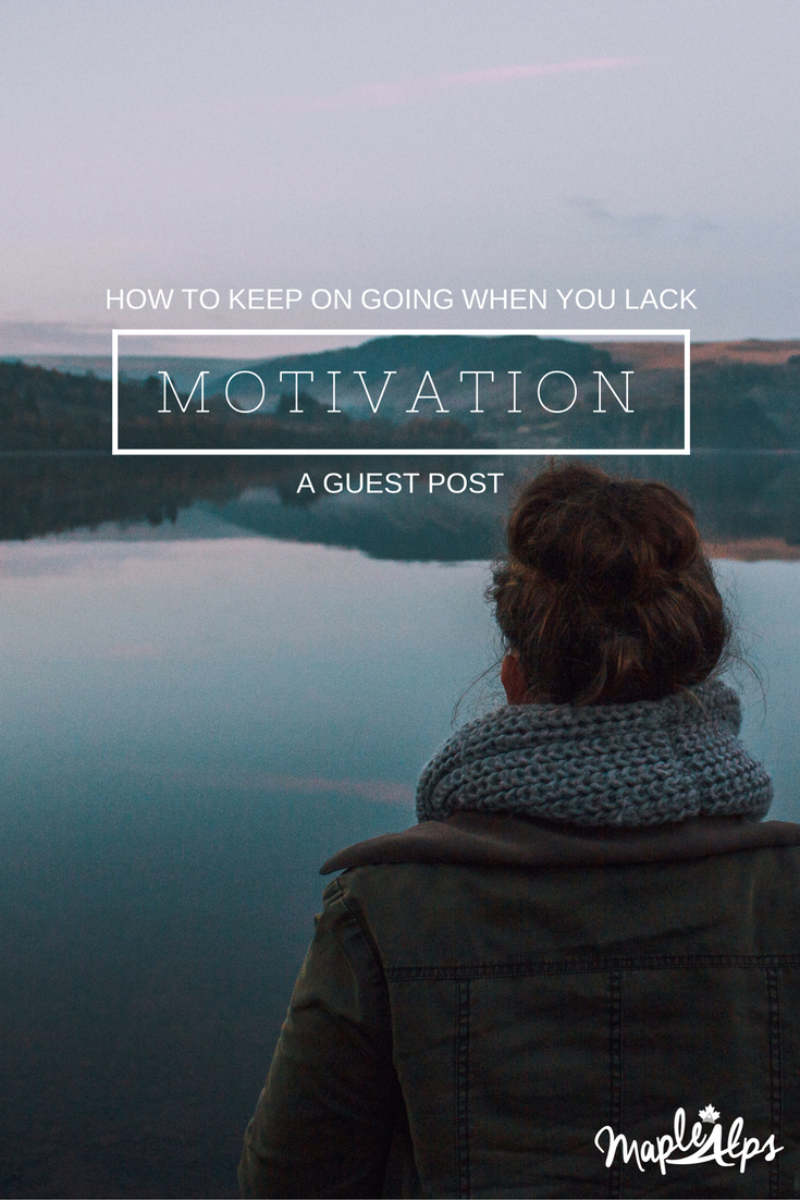 How to Keep Going When You Lack Motivation: The Quiet Girl Diaries | www.maplealps.com