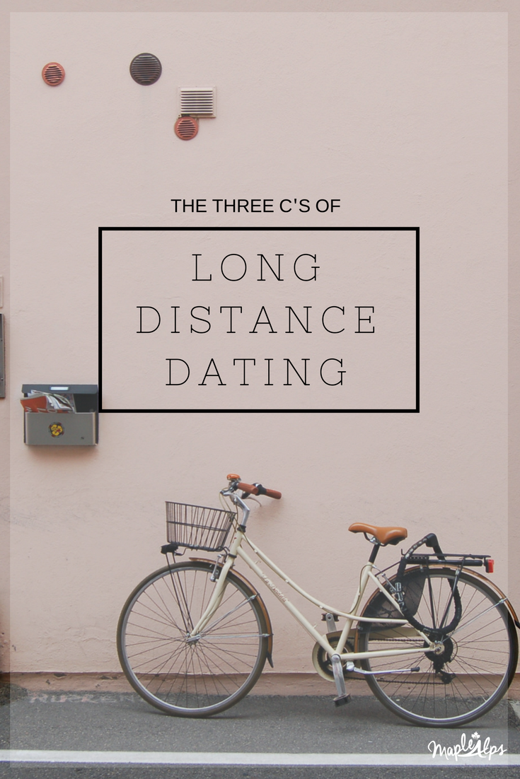 The Three C's of Long Distance Dating | www.maplealps.com