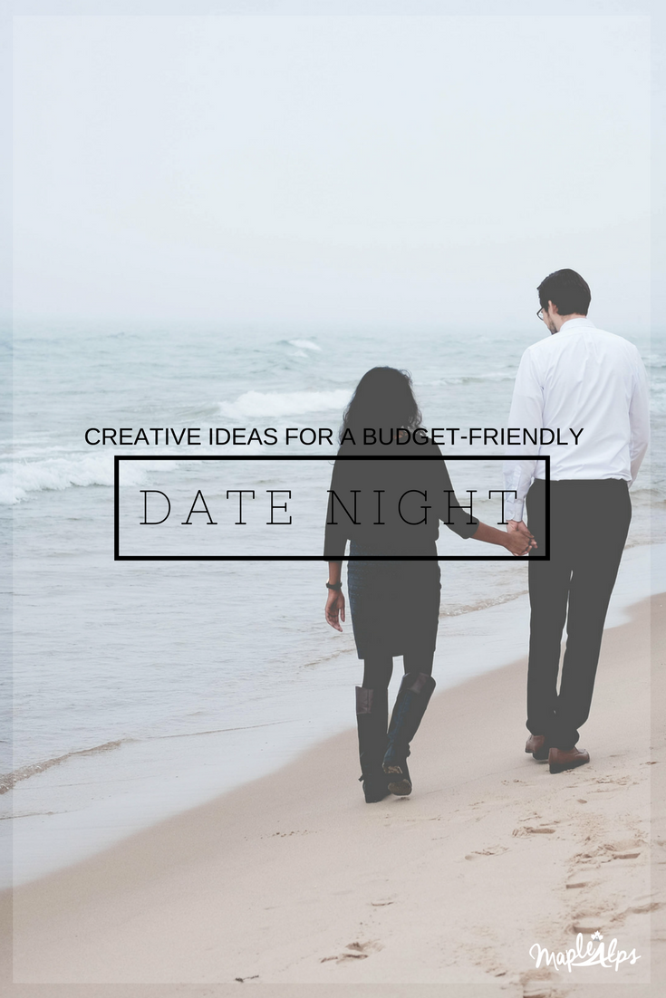 Really creative ideas for a budget-friendly date night! | www.maplealps.com