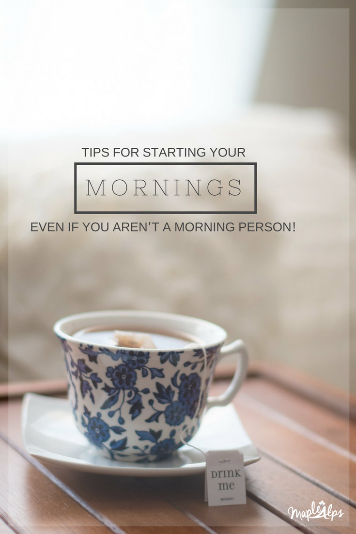 Tips for Starting Your Morning Right | www.maplealps.com