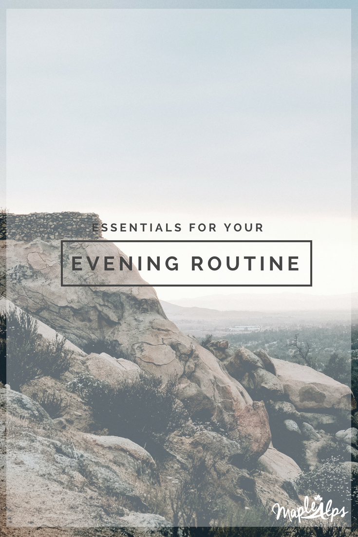 Tips for a great evening routine | www.maplealps.com