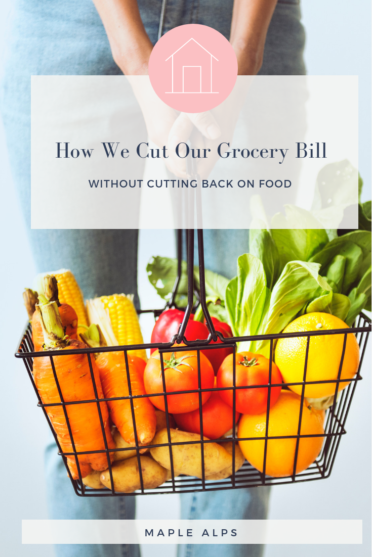 How We Cut Down Our Grocery Bill Without Cutting Down on Food | www.maplealps.com
