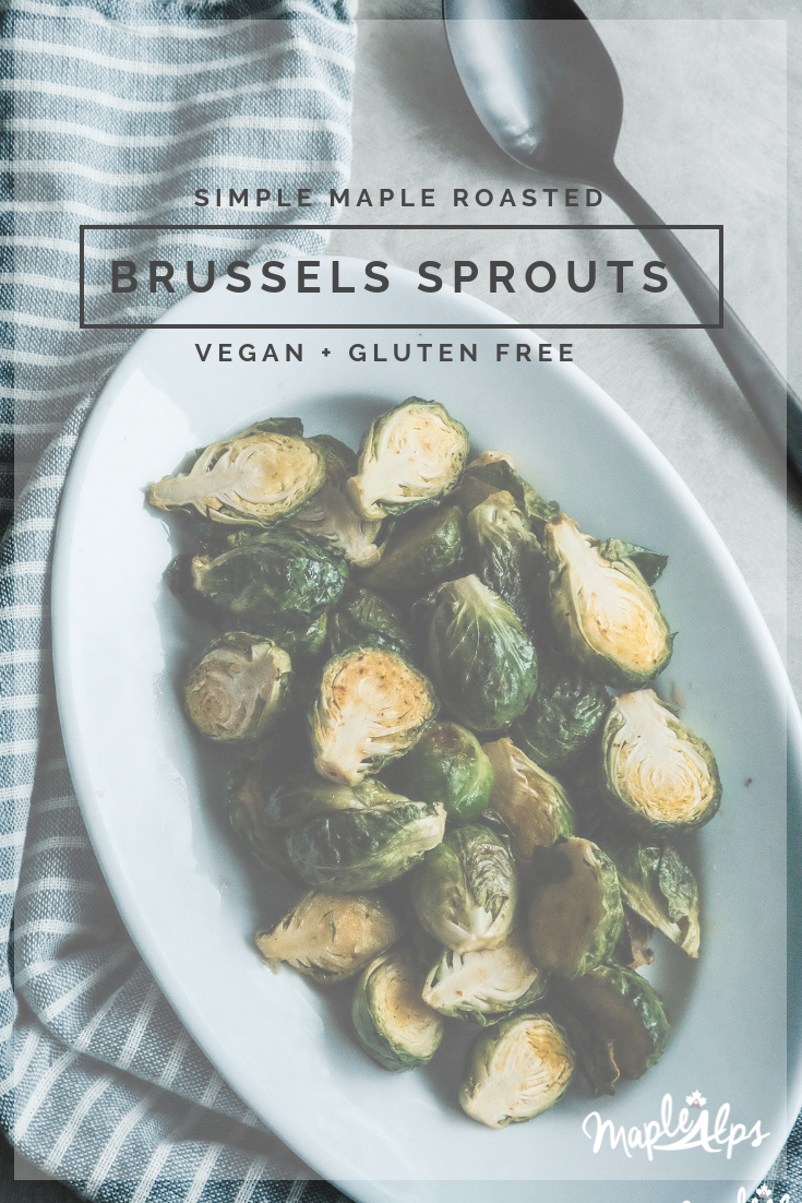 Maple Roasted Brussels Sprouts | www.maplealps.com