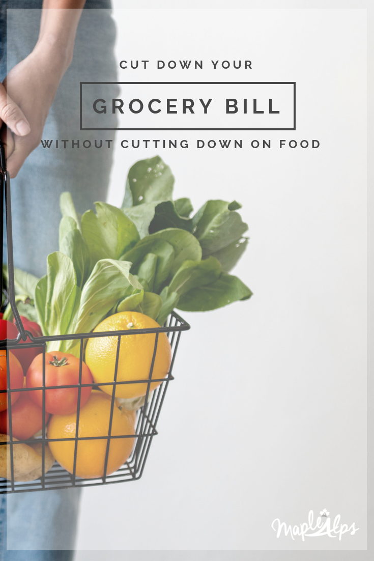 How We Cut Down Our Grocery Bill Without Cutting Down on Food | www.maplealps.com #groceries #savemoney #budget