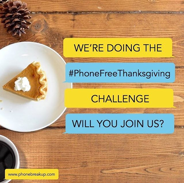 Today is a time to reconnect, to listen and to share with the people we love most. Join me today and turn off your phones.  #phonefreethanksgiving  @_catherineprice