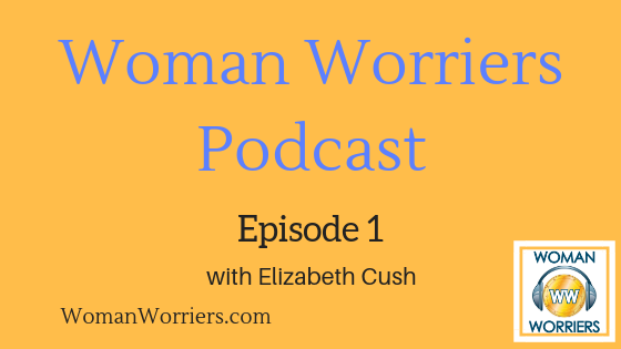 Woman Worriers Podcast 1.png