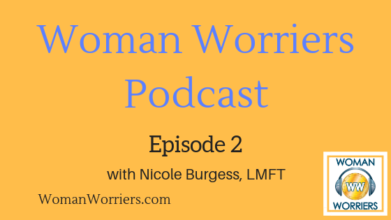 Woman Worriers Podcast 2.png