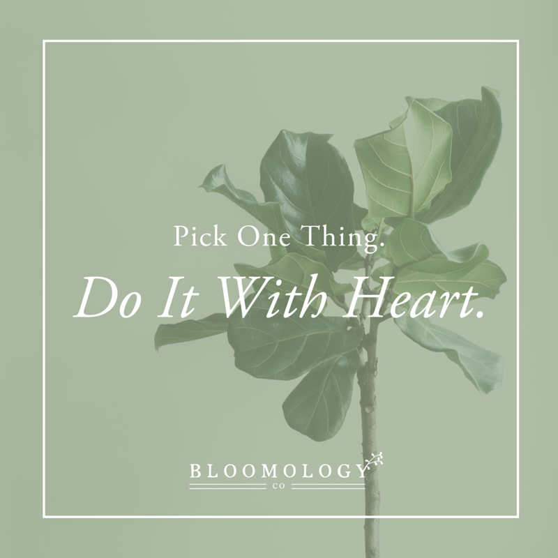 Pick-One-Thing-Do-It-With-Heart.jpg