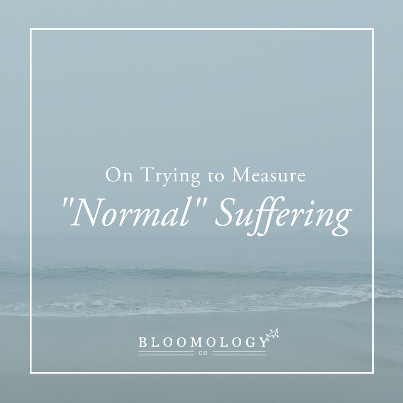 "On Trying to Measure ""Normal"" Suffering 