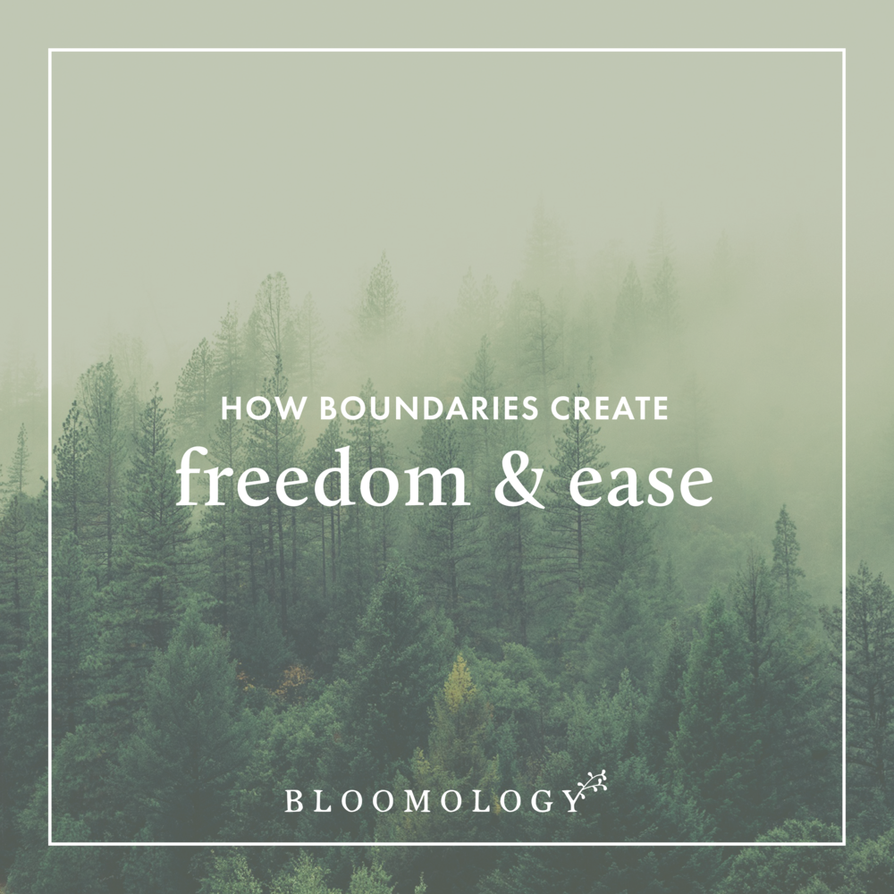 How Boundaries Create Freedom and Ease | Bloomology.co