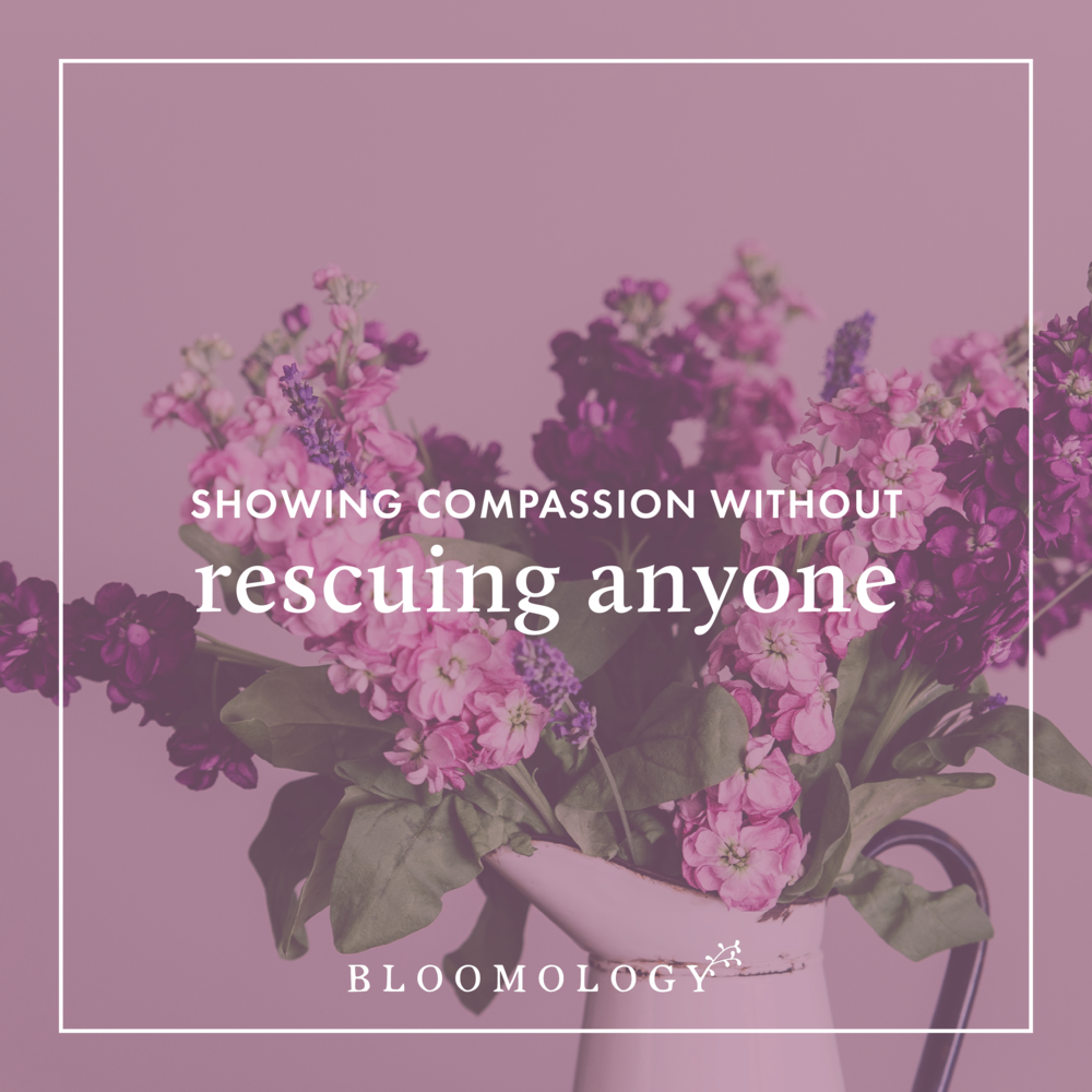 Showing Compassion Doesn't Require Rescuing Anyone | Bloomology.co