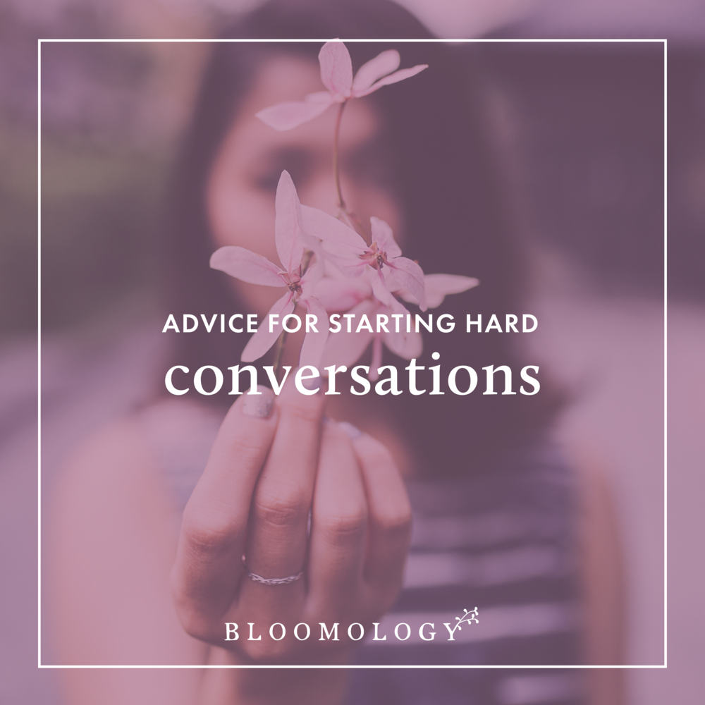 How to Start Hard Conversations | Bloomology.co