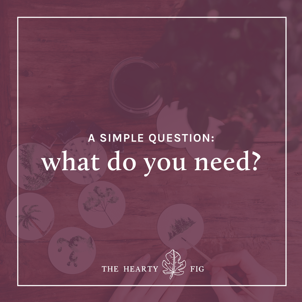 What Do You Need? // www.theheartyfig.com
