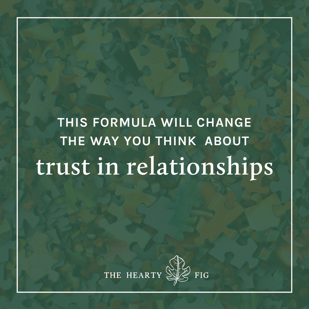 This Formula Will Change the Way You Think About Trust in a Relationship // www.theheartyfig.com