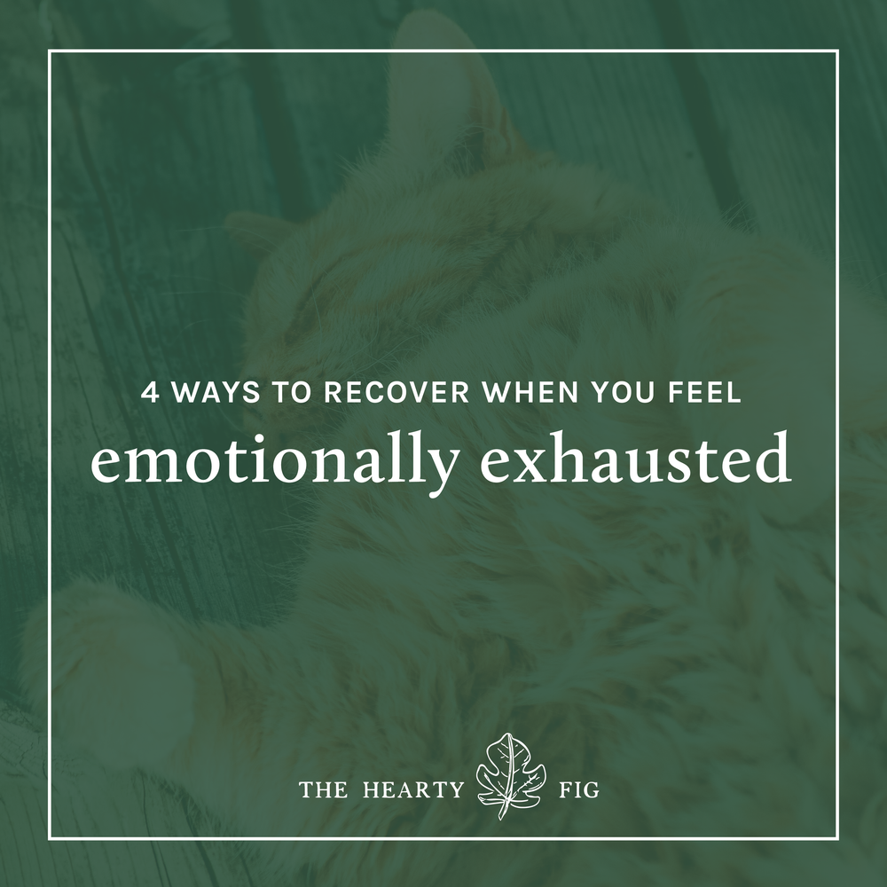 4 Ways to Recover When You Feel Emotionally Exhausted // www.theheartyfig.com