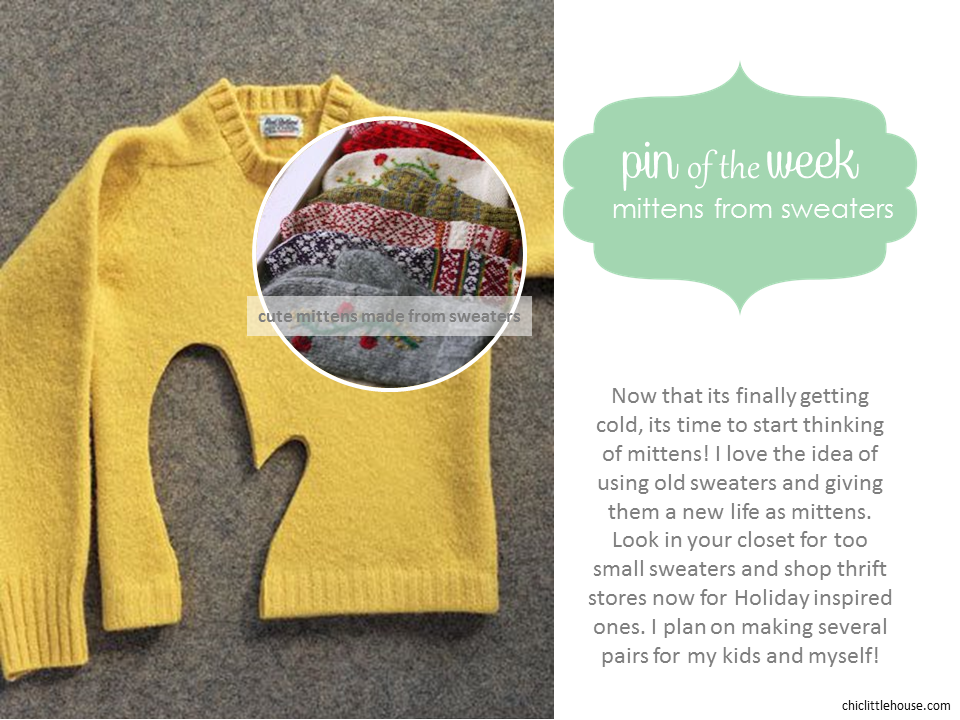 e49e826f358 At the top of my list is transforming old sweaters into mittens