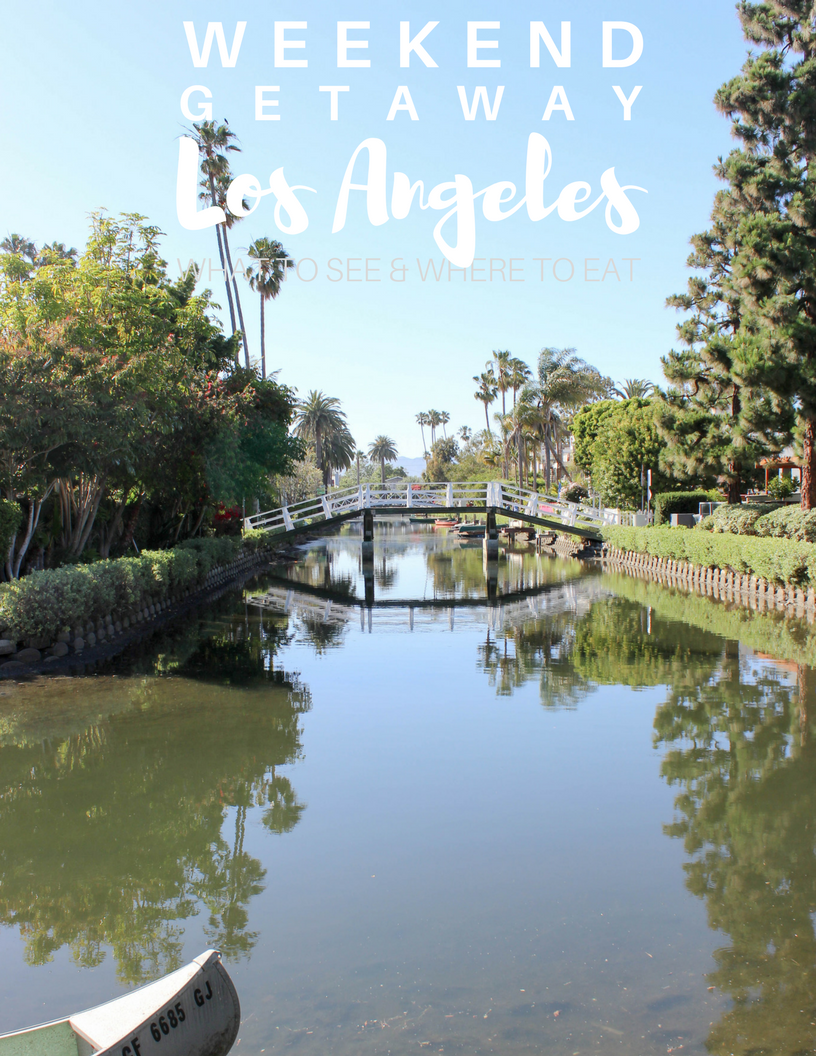 Weekend getaway in los angeles what to see where to eat for Los angeles weekend getaways