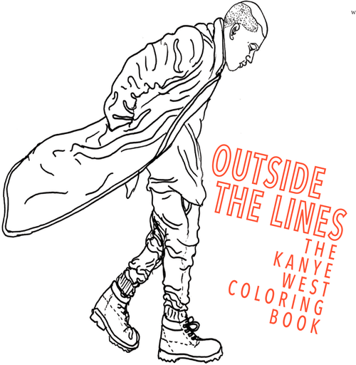 outside the lines a kanye west coloring book - Outside The Lines Coloring Book