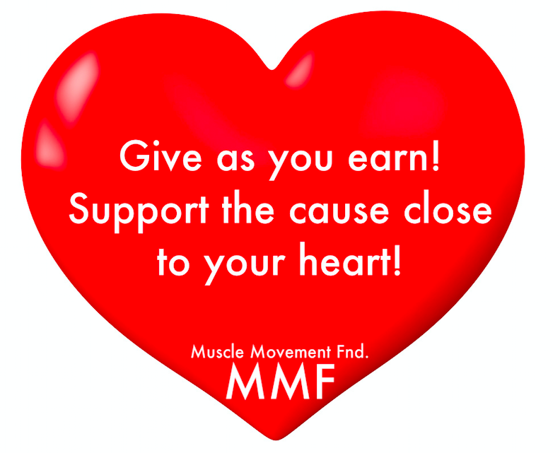 Donate through your payroll  Some employers offer the opportunity for their employees to contribute to the Muscle Movement Fdn. through payroll donations. A specific amount of your choice can be deducted from your paycheck and contributed to a MMF family in need! Go to work everyday with our affected families in your heart. Many of our families would give anything to have the physical ability to work a full time job!