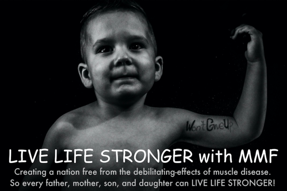 MMF's LIVE LIFE STRONGER Project   You can help families affected by muscle disease LIVE LIFE STRONGER! All it takes is one unique idea.   Read More -->