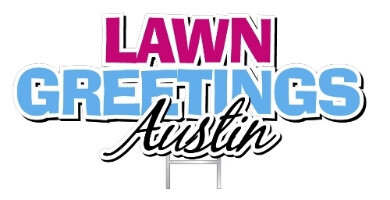 Lawn Greetings Austin