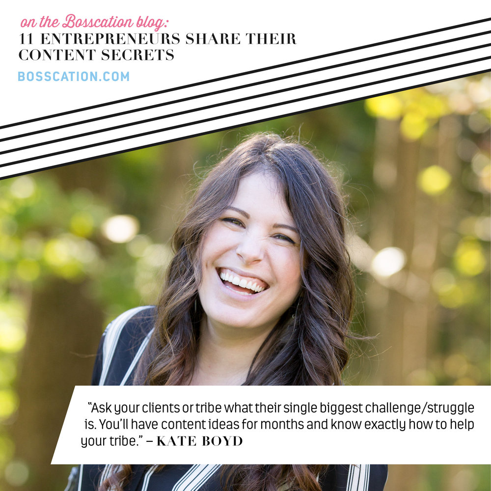 "Content Creation Blog Roundup: 11 Entrepreneurs Share Their Content Secrets. ""Ask your clients or tribe what their single biggest challenge/struggle is. You'll have content for months and know exactly how to help your tribe"" – Kate Boyd  #Content #SmallBusinessBlogging #Blogging #EntrepreneurBlog"