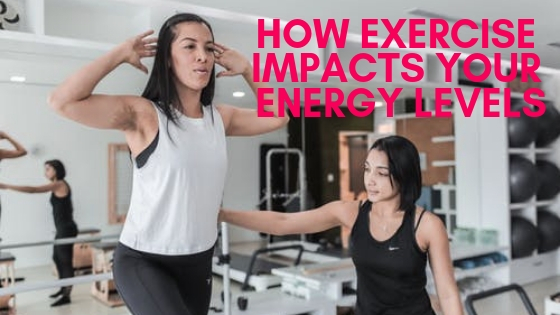 How Exercise Impacts Your Energy Levels.jpg