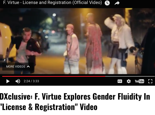 http://hiphopdx.com/videos/id.25898/title.dxclusive-f-virtue-explores-gender-fluidity-in-license-registration-video#