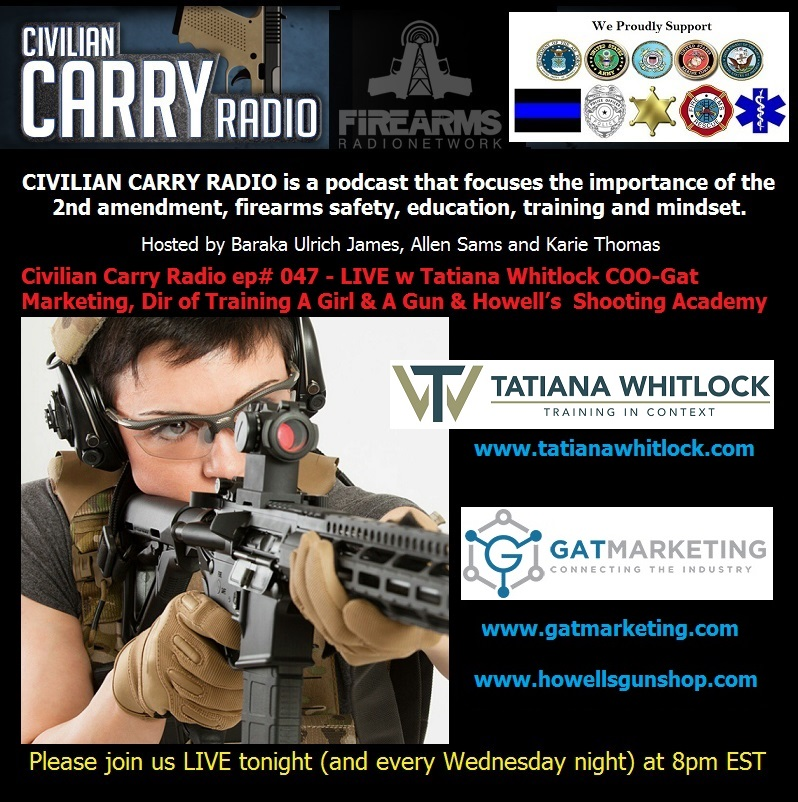Civilian Carry Radio 047 - Tatiana Whitlock - COO-Gat Marketing, Dir of Training A Girl & A Gun & Howell's Shooting Academy.jpg