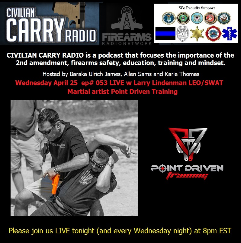 Civilian Carry Radio ep 053 LIVE w Larry Lindenman LEO SWAT Martial artist Point Driven Training.jpg