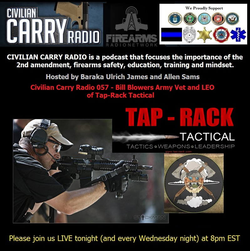 Civilian Carry Radio 057 - Bill Blowers Army Vet and LEO of Tap-Rack Tactical.jpg
