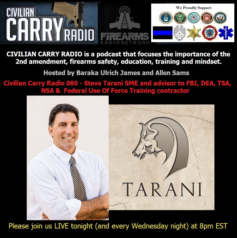 Civilian Carry Radio 060 - Steve Tarani SME to FBI, DEA, TSA, NSA &  FED UOF TR contractor.jpg