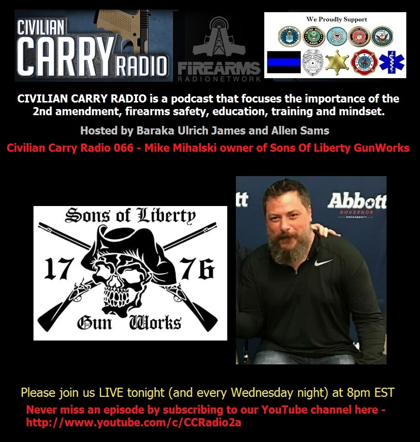 Civilian Carry Radio 066 - Mike Mihalski owner of Sons Of Liberty GunWorks.jpg