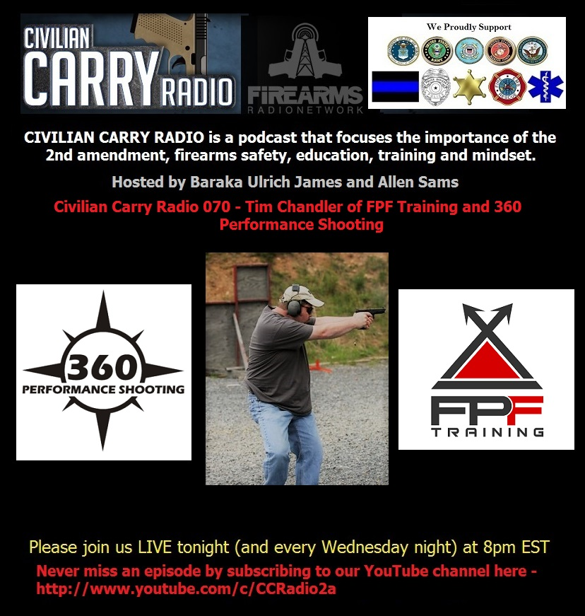 Civilian Carry Radio 070 - Tim Chandler of FPF Training and 360 Performance Shooting.jpg
