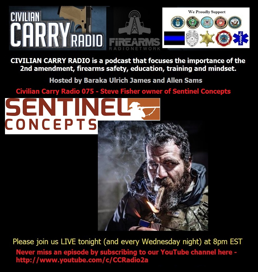 Civilian Carry Radio 075 - Steve Fisher owner of Sentinel Concepts.jpg