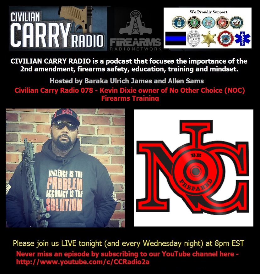 Civilian Carry Radio 078 - Kevin Dixie owner of No Other Choice NOC Firearms Training.jpg