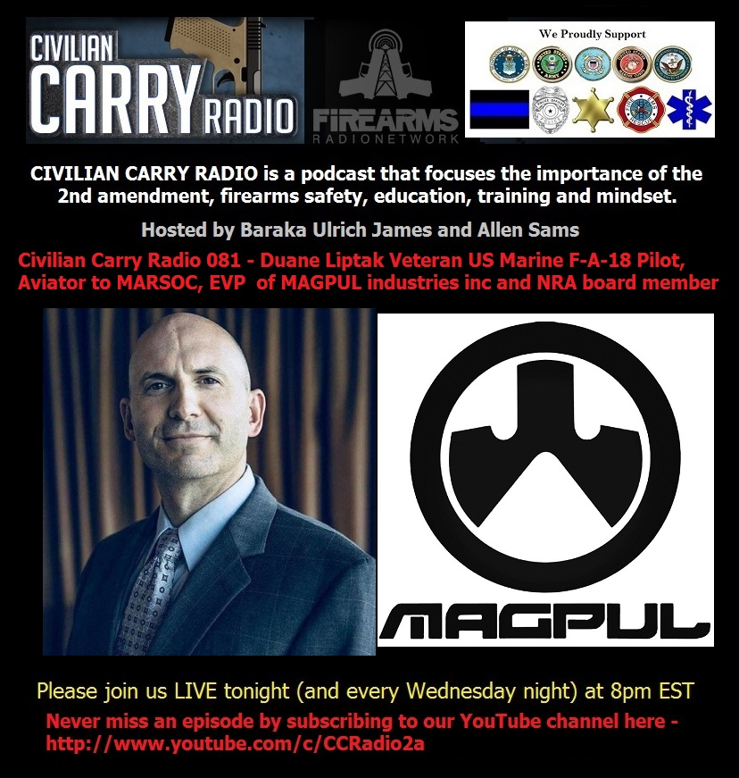 Civilian Carry Radio 081 - Duane Liptak USMC Vet & EVP of MAGPUL.jpg