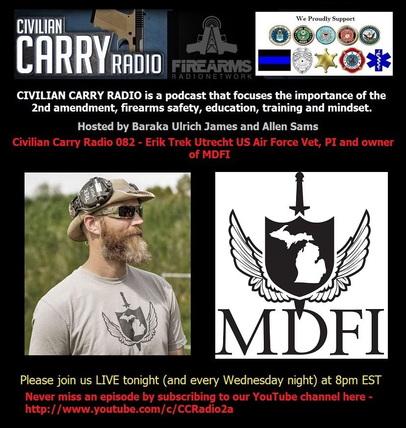 Civilian Carry Radio 082 - Erik Trek Utrecht US Air Force Vet, PI and owner of MDFI.jpg
