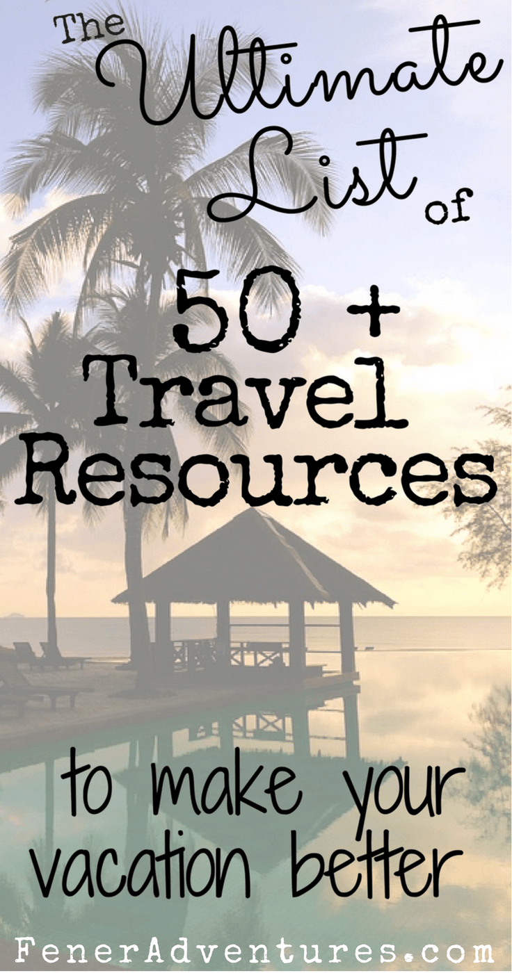 The Ultimate List of Travel Resources by two full-time travelers. Make your vacation cheaper, easier, and more fun! ---> Click through to read more at FenerAdventures.com --- budget travel - travel on a budget - travel for free - travel hacking - travel on the cheap - how to travel for free - book cheap flights - cheap hotels - budget airlines - travel smart - travel resources