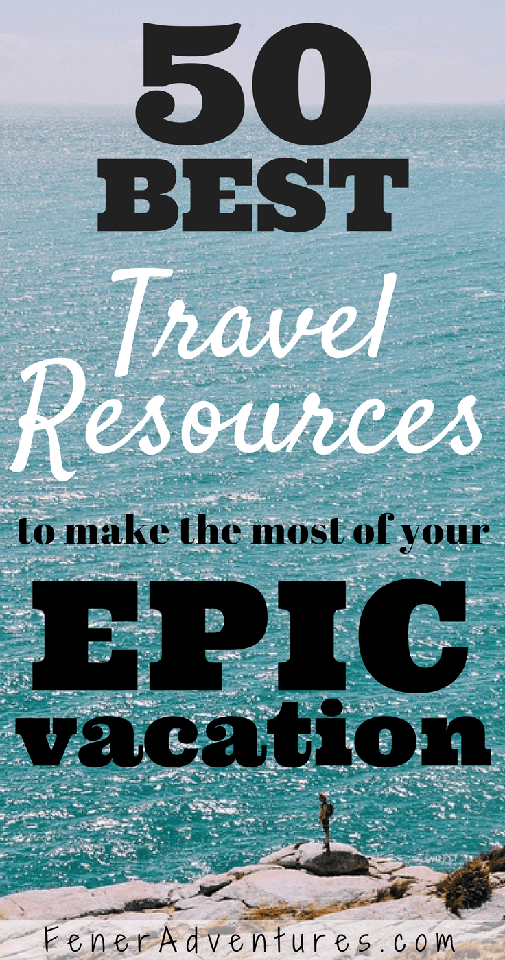 Be a better traveler with these awesome travel resources to make the most of your vacation --- www.FenerAdventures.com ---  vacation planning - trip planning - cheap flights - budget travel - summer vacation - hotels - travel gear - travel cheap - travel smart - best travel gear - packing guide - travel visa - epic adventures - bucket list travel