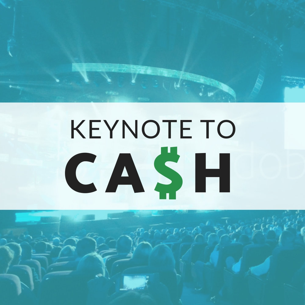 Keynote to cash, keynote to ca$h