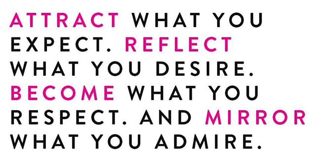 Attract what you expect, reflect what you desire, become what you respect, and mirror what you admire. Expect, Reflect, Become, Mirror .. #positivity #positiveenergy #goodvibesonly #LOA #energyiseverything #kindness #respect #loyalty #NutritionRocks #compassionateliving #selfcare #wellbeing
