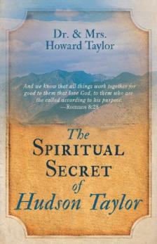 The Spiritual Secret of Hudson Taylor // Howard Taylor