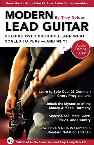 Modern Lead Guitar: Soloing Over Chords: Learn What To Play