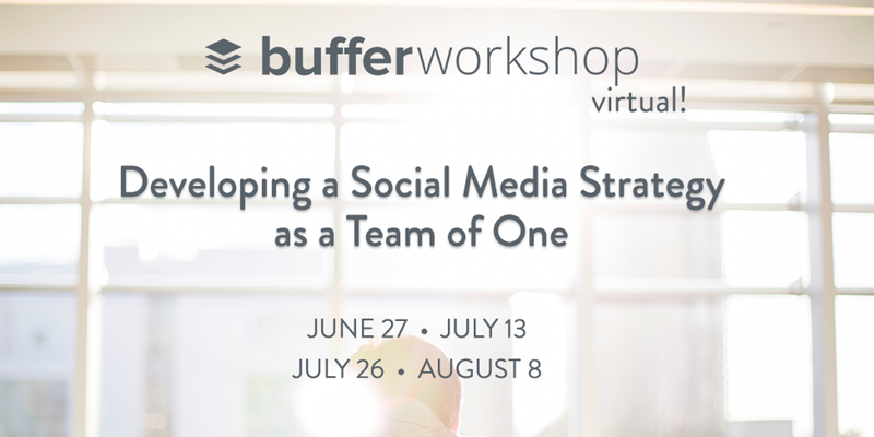 We're excited to be offering this interactive social media strategy workshop VIRTUALLY for the first time! The Plan If you're the only person (or on a small team) managing social media at your company, developing a distinct and productive strategy is key to keep you on course to hitting your social media goals. Where do you start, and how do you implement everything you need to do on your own?  Buffer's own digital marketing strategist, Brian Peters, will take you through his social media strategies, step by step, sharing his lessons learned for growing followers, strengthening engagement, and driving sign-ups on the key social media platforms. Interactive Learning You'll learn in different ways throughout the workshop —through visuals from Brian, live video discussions with your fellow workshop participants, and opportunities to reflect at a higher level as well as deep in the weeds.  We will be also using several interactive collaborative tools throughout the workshop to help you connect and exchange ideas with participants from all over the world. Takeaways Brian will be diving into his 7 steps for creating a top-notch social media strategy: Create an outline and then nail the timing Pick the right sidekicks for the job Practice the art of creation Practice the art of curation Leverage the power of employees and influencers Establish a budget and make it work Analyze, Experiment, Reiterate, Repeat! By the end of the workshop, you'll leave with a toolbox of strategies and an action plan for your brand, as well as deeper connections with a global group of smart, like-minded social media marketers! Notes Note #1: This workshop is highly interactive and not quite a passive webinar experience. :) There are a total of 30 seats open, so please register if you're able to commit to being an active participant for the entire 2.5 hours!  Note #2: You will need to download Zoom (for free) and join our Slack community in order to participate in this workshop! Note #3: Please check your timezones before registering! All times are in Eastern Standard Time. June 27, 1-3:30 pm ET July 13, 2-4:30 pm ET July 26, 6-8:30 pm ET August 8, 10 am-12:30 pm ET Note #4: We're offering a discount to folks who are part of a non-profit organization! If this is you, email arielle@buffer.com for a special code!   RSVP: http://bit.ly/2sZGDgN