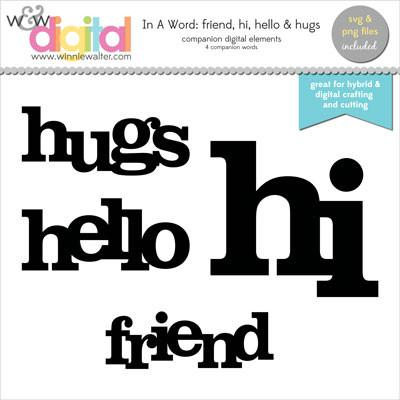 w&w - In a Word: Friend, Hello, Hi & Hugs Digital Elements