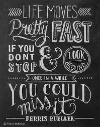 life moves pretty fast quote 2.jpg
